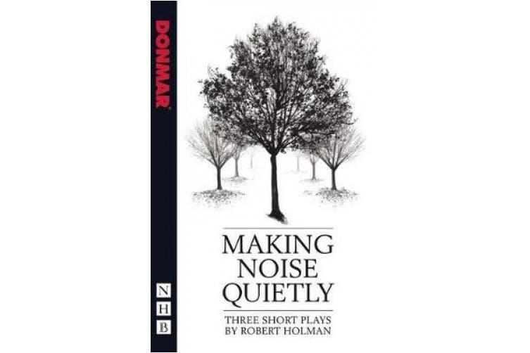 Making Noise Quietly: Three Short Plays