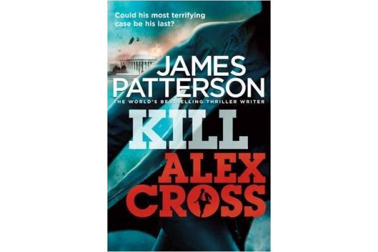 Kill Alex Cross: (Alex Cross 18) (Alex Cross)