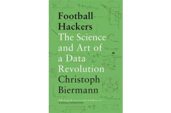 Football Hackers: The Science and Art of a Data Revolution