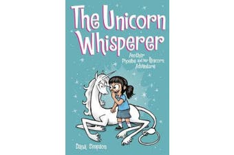 The Unicorn Whisperer (Phoebe and Her Unicorn Series Book 10): Another Phoebe and Her Unicorn Adventure (Phoebe and Her Unicorn)