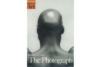 The Photograph: A Visual and Cultural History (Oxford History of Art S.)