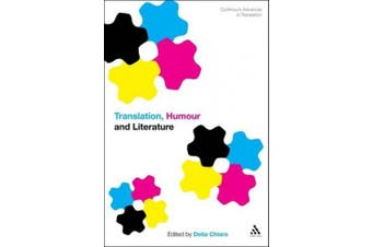 Translation, Humour and Literature: Translation and Humour (Continuum Advances in Translation)