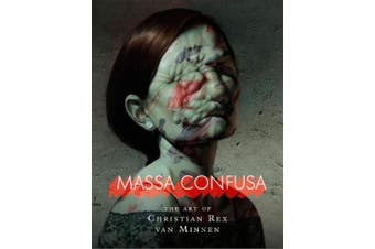 Massa Confusa: The Art of Christian Rex van Minnen