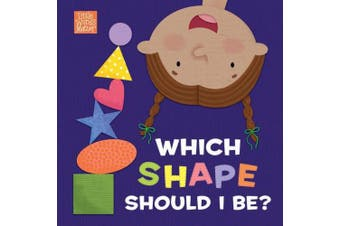 Which Shape Should I Be? [Board book]