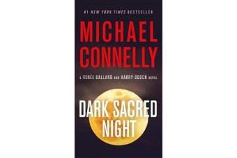 Dark Sacred Night (A Ren?e Ballard and Harry Bosch Novel)