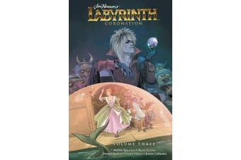 Jim Henson's Labyrinth: Coronation Vol. 3 (Labyrinth: Coronation)
