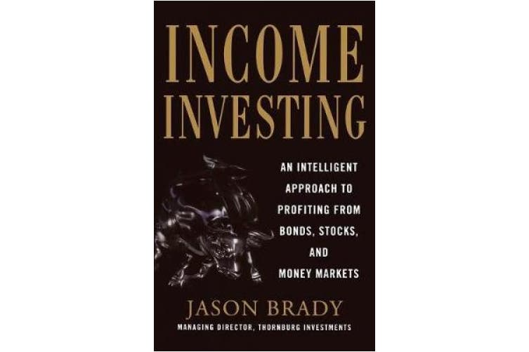 Income Investing with Bonds, Stocks and Money Markets