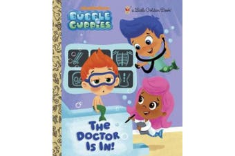 The Doctor Is In! (Bubble Guppies) (Little Golden Book)