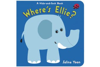 Where's Ellie?: A Hide-and-seek Book [Board book]