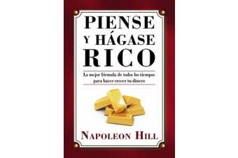 Piense y Hagase Rico = Think and Grow Rich [Spanish]