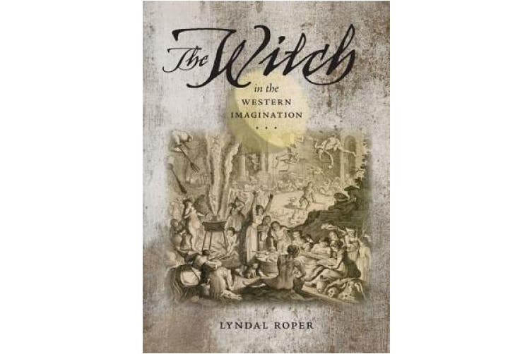 The Witch in the Western Imagination (Richard Lectures (Hardcover))