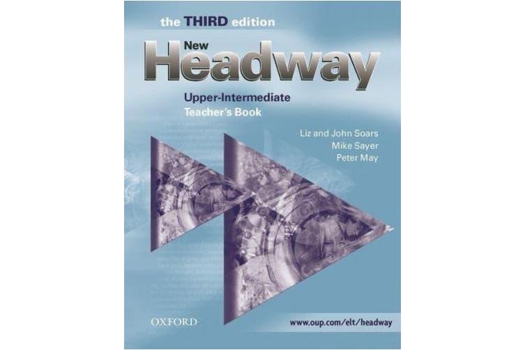 New Headway: Upper-Intermediate Third Edition: Teacher's Book: Six-level general English course (Headway ELT)