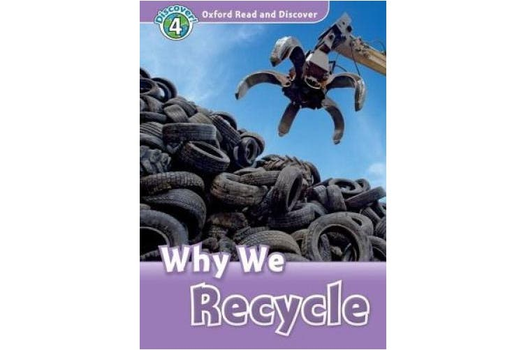 Oxford Read and Discover: Level 4: Why We Recycle (Oxford Read and Discover)