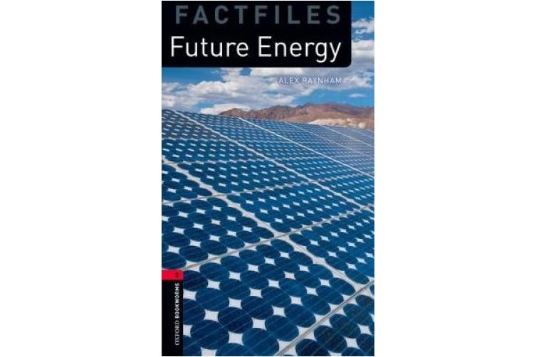 Oxford Bookworms Library Factfiles: Level 3:: Future Energy (Oxford Bookworms ELT)