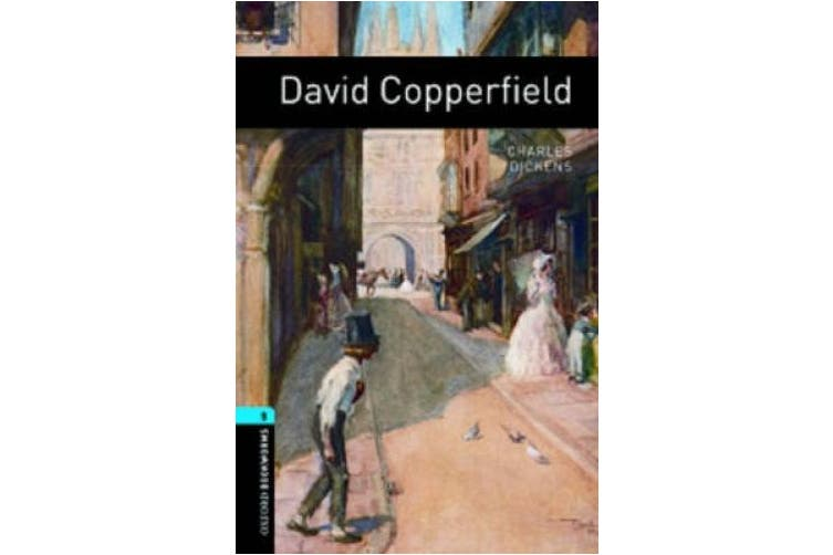 Oxford Bookworms Library: Level 5:: David Copperfield (Oxford Bookworms Library)