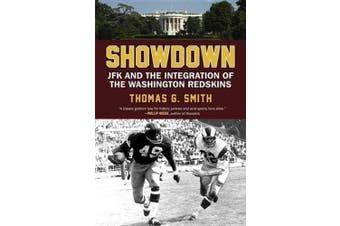 Showdown: JFK and the Integration of the Washington Redskins
