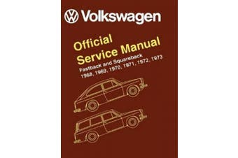Volkswagen FastBack and Squareback Official Service Manual Type 3: 1968-1973