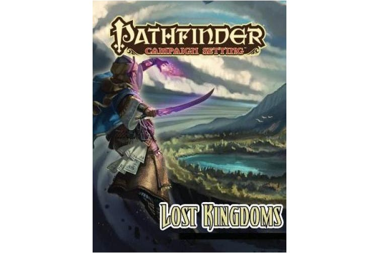 Baur, W: Pathfinder Campaign Setting: Lost Kingdoms