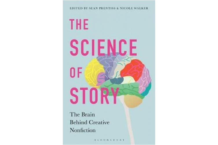 The Science of Story: The Brain Behind Creative Nonfiction