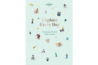 Explore Every Day: 365 daily prompts to refresh your life (Lonely Planet)