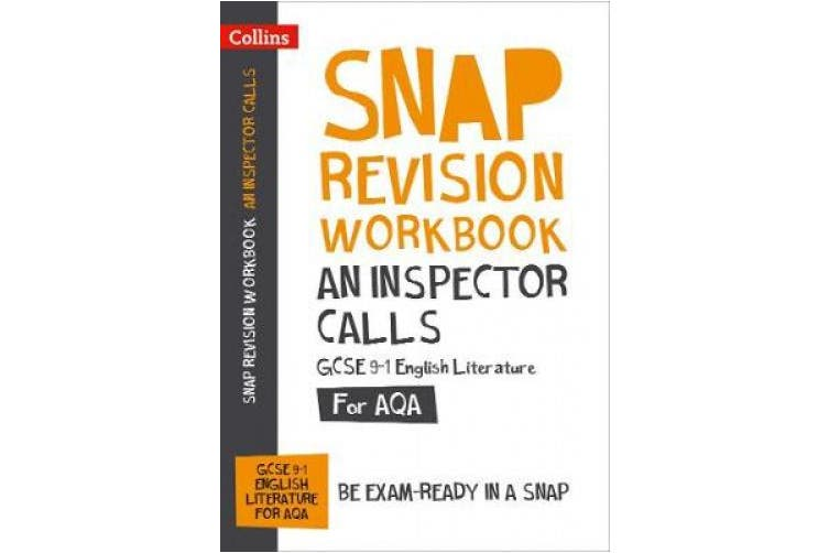 An Inspector Calls: AQA GCSE 9-1 English Literature Workbook: For the 2020 Autumn & 2021 Summer Exams (Collins GCSE Grade 9-1 SNAP Revision) (Collins GCSE Grade 9-1 SNAP Revision)