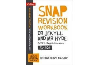Dr Jekyll and Mr Hyde: AQA GCSE 9-1 English Literature Workbook: For the 2020 Autumn & 2021 Summer Exams (Collins GCSE Grade 9-1 SNAP Revision) (Collins GCSE Grade 9-1 SNAP Revision)