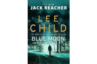 Blue Moon: (Jack Reacher 24) (Jack Reacher)