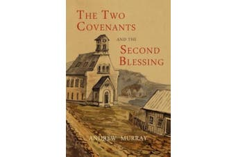 The Two Covenants and the Second Blessing