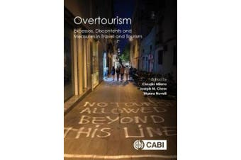 Overtourism: Excesses, Discontents and Measures in Travel and Tourism