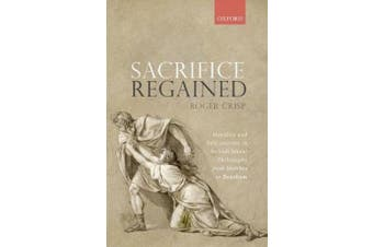 Sacrifice Regained: Morality and Self-Interest in British Moral Philosophy from Hobbes to Bentham