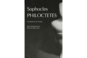 Philoctetes (Greek Tragedy in New Translations)