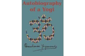 Autobiography of a Yogi: Reprint of the original (1946) Edition