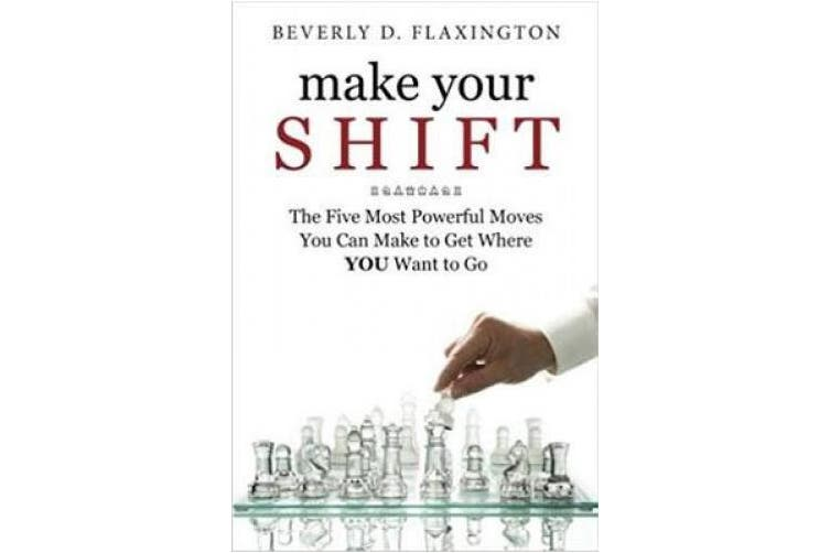 Make Your SHIFT: The Five Most Powerful Moves You Can Make to Get Where YOU Want to Go: Volume 1
