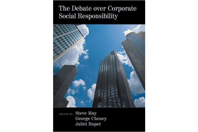 The Debate Over Corporate Social Responsibility