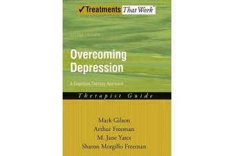Overcoming Depression: A Cognitive Therapy Approach: Therapist Guide (Treatments That Work)