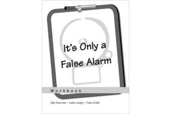 It's Only a False Alarm: A Cognitive Behavioral Treatment Program Workbook