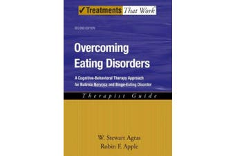 Overcoming Eating Disorders: A Cognitive-Behavioral Therapy Approach for Bulimia Nervosa and Binge-Eating Disorder, Therapist Guide (Treatments That Work)