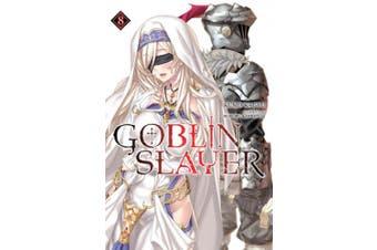 Goblin Slayer, Vol. 8 (light novel)