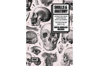 Skulls & Anatomy: Copyright Free Vintage Illustrations for Artists & Designers
