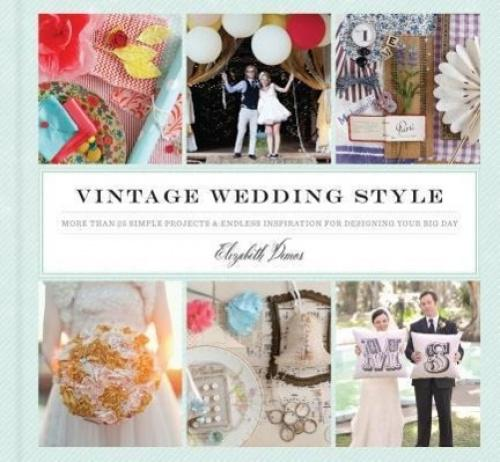 Vintage Wedding Style: More Than 25 Simple Projects and Endless Inspiration for Designing Your Big Day In this gorgeous book, wedding designer Elizabeth Demos shows you how to seamlessly mix your unique vision with vintage touches. From flea market chic to Great Gatsby grandeur, each themed chapter features photographs from real weddings and outlines how to achieve the look that make it such a memorable occasion. Simply DIY projects make it easy to get the look, from sewn programs and muslin favor bags to petite paper boxes and fabric napkin rings. with more than 200 photographs and 12 inspiring mood boards, plus guidance on sourcing the perfect vintage accents and materials, Vintage Wedding Style bursts with brilliant ideas for creating a meaningful celebration that's uniquely you.