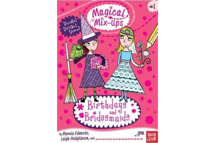 Birthdays and Bridesmaids (Magical Mix-Ups)