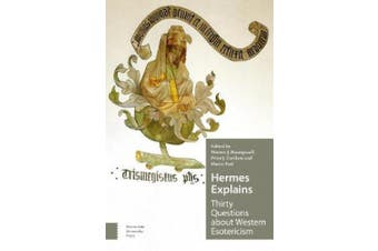 Hermes Explains: Thirty Questions about Western Esotericism