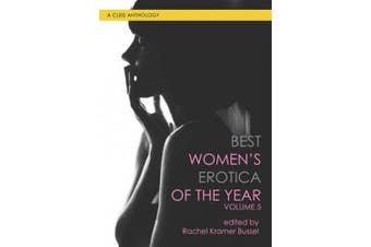 Best Women's Erotica of the Year, Volume 5: A Cleis Anthology