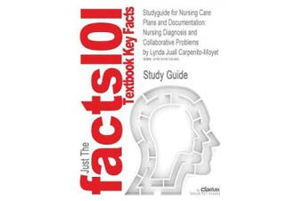 Studyguide for Nursing Care Plans and Documentation: Nursing Diagnosis and Collaborative Problems by Carpenito-Moyet, Lynda Juall, ISBN 9780781770644