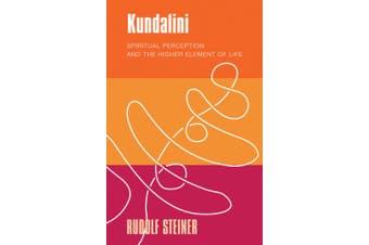 Kundalini: Spiritual Perception and the Higher Element of Life