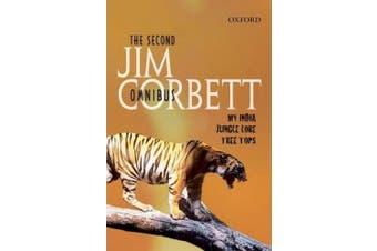 The Second Jim Corbett Omnibus: `My India', `Jungle Lore', `Tree Tops'