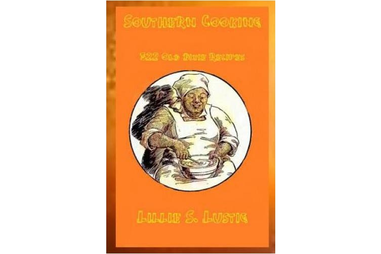 Southern Cookbook 322 Old Dixie Recipes