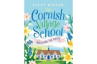 The Cornish Village School - Breaking the Rules (Cornish Village School series)