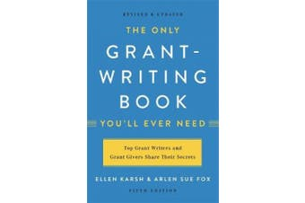 The Only Grant-Writing Book You'll Ever Need (Fifth Edition)