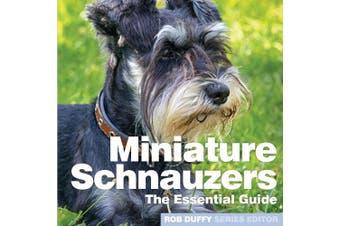 Miniture Schnauzers: The Essential Guide
